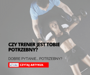 Read more about the article Czy trener jest Tobie potrzebny?